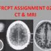 FRCPT Assignment 02: CT Scan & MRI